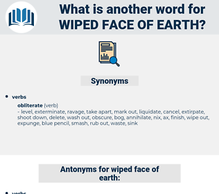 wiped face of earth, synonym wiped face of earth, another word for wiped face of earth, words like wiped face of earth, thesaurus wiped face of earth