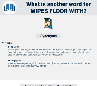 wipes floor with, synonym wipes floor with, another word for wipes floor with, words like wipes floor with, thesaurus wipes floor with