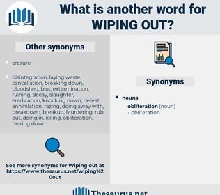 wiping out, synonym wiping out, another word for wiping out, words like wiping out, thesaurus wiping out