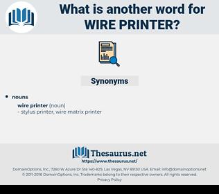 wire printer, synonym wire printer, another word for wire printer, words like wire printer, thesaurus wire printer