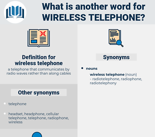 wireless telephone, synonym wireless telephone, another word for wireless telephone, words like wireless telephone, thesaurus wireless telephone