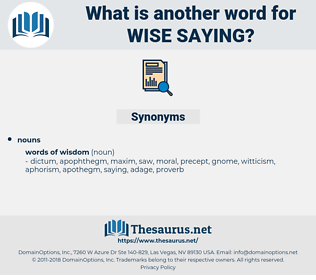 wise-saying, synonym wise-saying, another word for wise-saying, words like wise-saying, thesaurus wise-saying