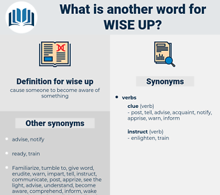 wise up, synonym wise up, another word for wise up, words like wise up, thesaurus wise up