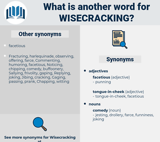 wisecracking, synonym wisecracking, another word for wisecracking, words like wisecracking, thesaurus wisecracking