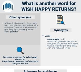 wish happy returns, synonym wish happy returns, another word for wish happy returns, words like wish happy returns, thesaurus wish happy returns