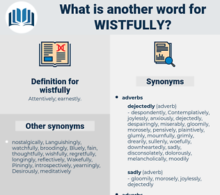 wistfully, synonym wistfully, another word for wistfully, words like wistfully, thesaurus wistfully