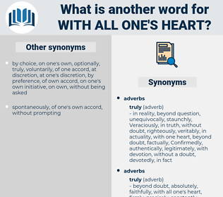 with all one's heart, synonym with all one's heart, another word for with all one's heart, words like with all one's heart, thesaurus with all one's heart