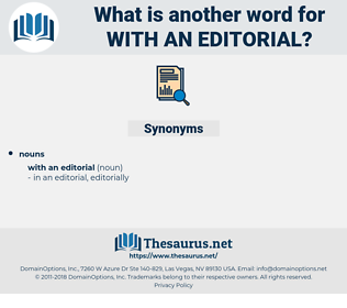 with an editorial, synonym with an editorial, another word for with an editorial, words like with an editorial, thesaurus with an editorial