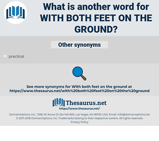 with both feet on the ground, synonym with both feet on the ground, another word for with both feet on the ground, words like with both feet on the ground, thesaurus with both feet on the ground
