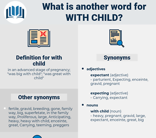 with child, synonym with child, another word for with child, words like with child, thesaurus with child