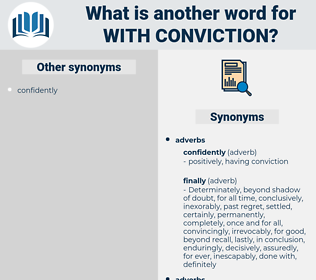 with conviction, synonym with conviction, another word for with conviction, words like with conviction, thesaurus with conviction