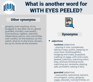 with eyes peeled, synonym with eyes peeled, another word for with eyes peeled, words like with eyes peeled, thesaurus with eyes peeled