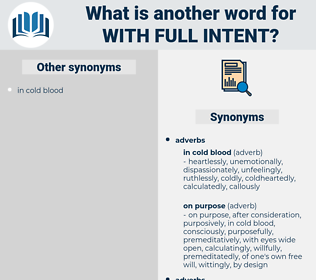 with full intent, synonym with full intent, another word for with full intent, words like with full intent, thesaurus with full intent