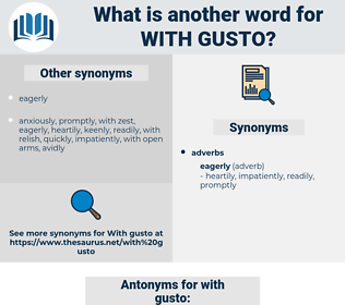 with gusto, synonym with gusto, another word for with gusto, words like with gusto, thesaurus with gusto