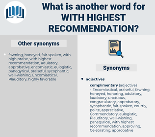 with highest recommendation, synonym with highest recommendation, another word for with highest recommendation, words like with highest recommendation, thesaurus with highest recommendation