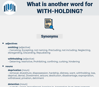 with holding, synonym with holding, another word for with holding, words like with holding, thesaurus with holding