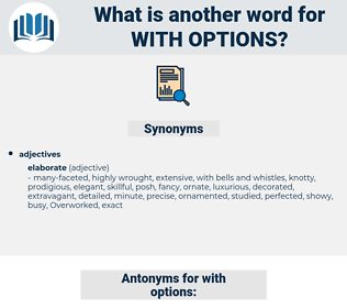 with options, synonym with options, another word for with options, words like with options, thesaurus with options