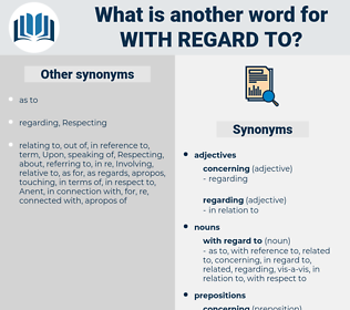 with regard to, synonym with regard to, another word for with regard to, words like with regard to, thesaurus with regard to