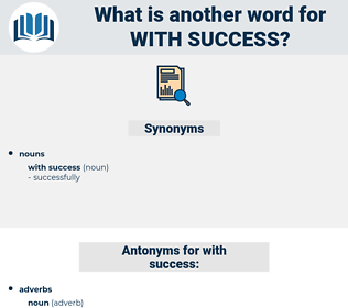 with success, synonym with success, another word for with success, words like with success, thesaurus with success