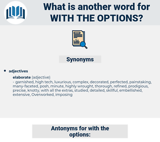 with the options, synonym with the options, another word for with the options, words like with the options, thesaurus with the options