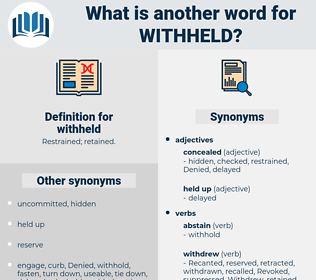 withheld, synonym withheld, another word for withheld, words like withheld, thesaurus withheld