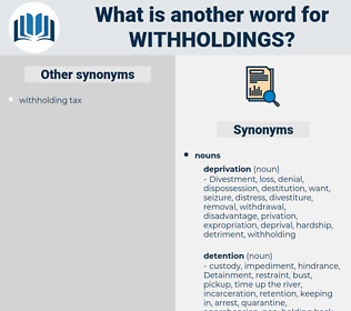 withholdings, synonym withholdings, another word for withholdings, words like withholdings, thesaurus withholdings