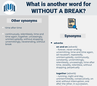 without a break, synonym without a break, another word for without a break, words like without a break, thesaurus without a break