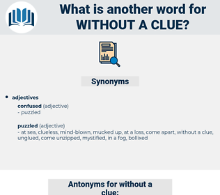 without a clue, synonym without a clue, another word for without a clue, words like without a clue, thesaurus without a clue