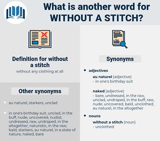 without a stitch, synonym without a stitch, another word for without a stitch, words like without a stitch, thesaurus without a stitch