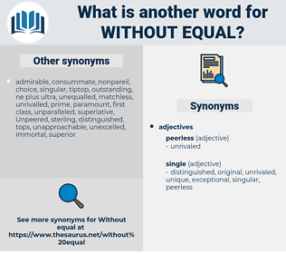 without equal, synonym without equal, another word for without equal, words like without equal, thesaurus without equal