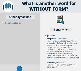 without form, synonym without form, another word for without form, words like without form, thesaurus without form
