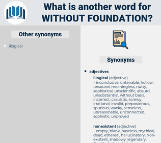 without foundation, synonym without foundation, another word for without foundation, words like without foundation, thesaurus without foundation