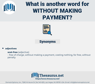 without making payment, synonym without making payment, another word for without making payment, words like without making payment, thesaurus without making payment