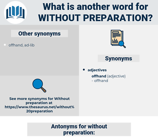 without preparation, synonym without preparation, another word for without preparation, words like without preparation, thesaurus without preparation