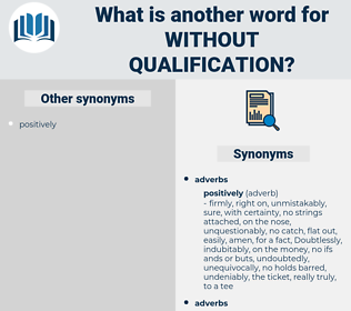 without qualification, synonym without qualification, another word for without qualification, words like without qualification, thesaurus without qualification