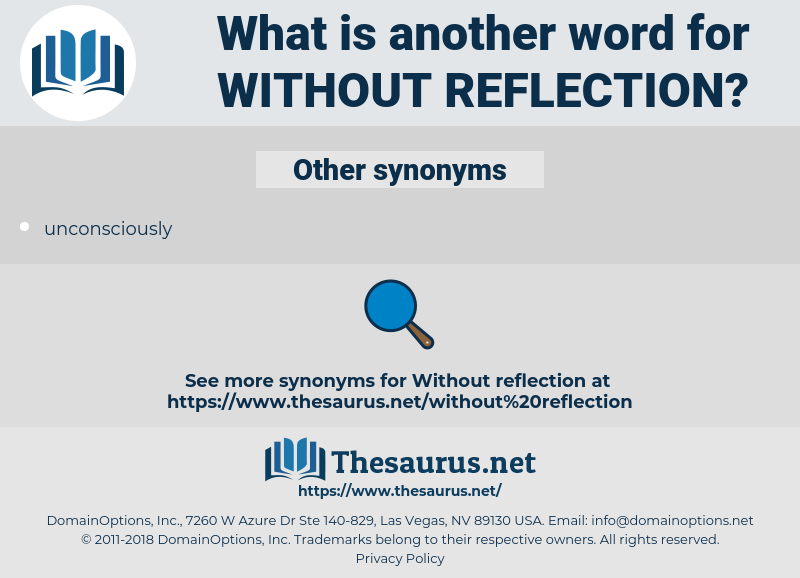 without reflection, synonym without reflection, another word for without reflection, words like without reflection, thesaurus without reflection