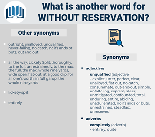 without reservation, synonym without reservation, another word for without reservation, words like without reservation, thesaurus without reservation