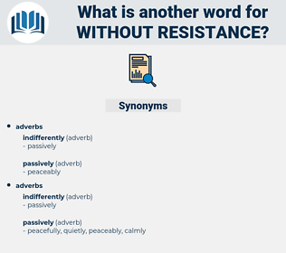 without resistance, synonym without resistance, another word for without resistance, words like without resistance, thesaurus without resistance