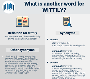wittily, synonym wittily, another word for wittily, words like wittily, thesaurus wittily