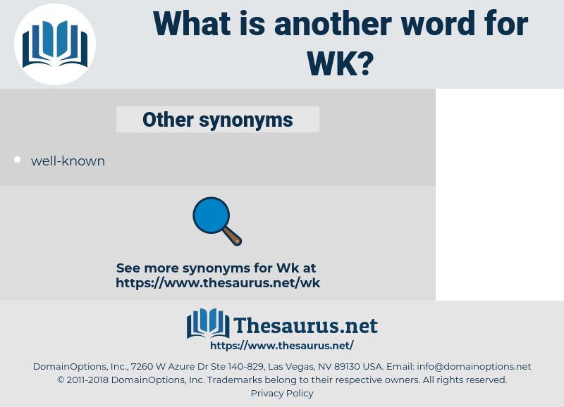 WK, synonym WK, another word for WK, words like WK, thesaurus WK