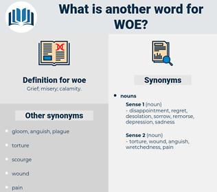 woe, synonym woe, another word for woe, words like woe, thesaurus woe