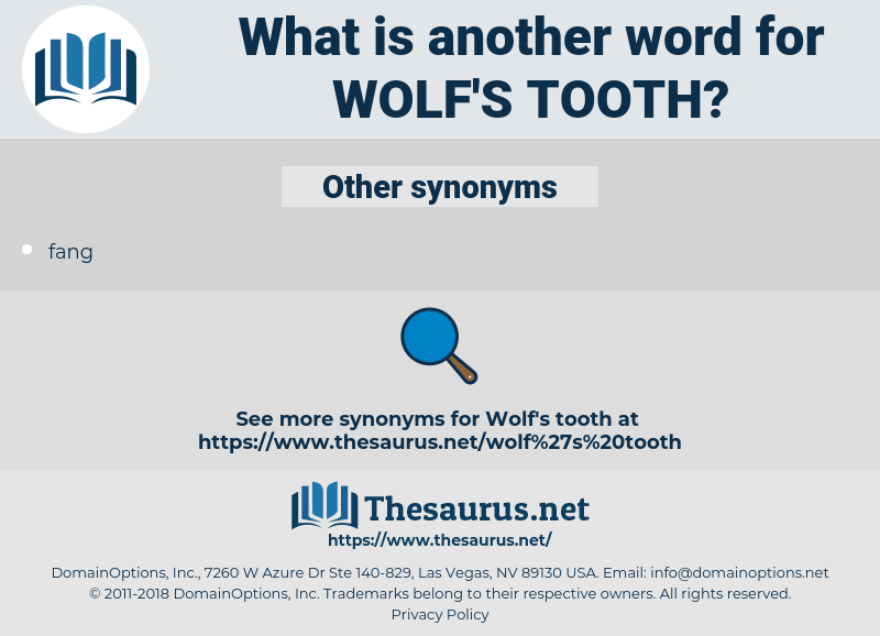 wolf's tooth, synonym wolf's tooth, another word for wolf's tooth, words like wolf's tooth, thesaurus wolf's tooth