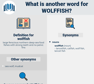 wolffish, synonym wolffish, another word for wolffish, words like wolffish, thesaurus wolffish