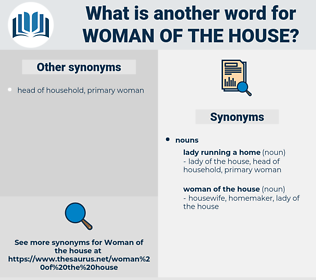 woman of the house, synonym woman of the house, another word for woman of the house, words like woman of the house, thesaurus woman of the house