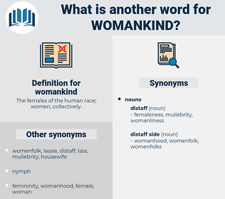 womankind, synonym womankind, another word for womankind, words like womankind, thesaurus womankind