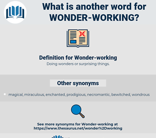 Wonder-working, synonym Wonder-working, another word for Wonder-working, words like Wonder-working, thesaurus Wonder-working