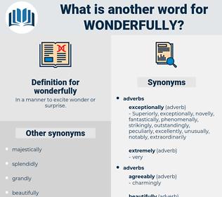 wonderfully, synonym wonderfully, another word for wonderfully, words like wonderfully, thesaurus wonderfully