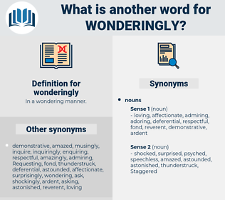 wonderingly, synonym wonderingly, another word for wonderingly, words like wonderingly, thesaurus wonderingly