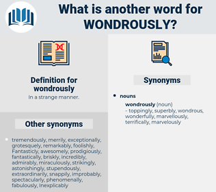 wondrously, synonym wondrously, another word for wondrously, words like wondrously, thesaurus wondrously