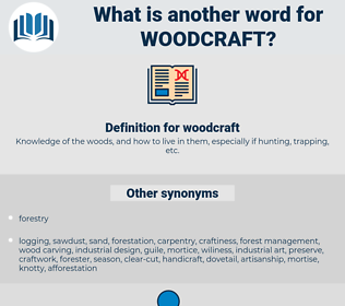 woodcraft, synonym woodcraft, another word for woodcraft, words like woodcraft, thesaurus woodcraft